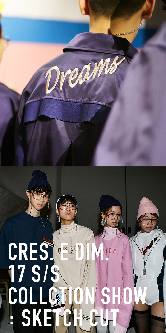 17S/S CRES. E DIM. COLLECTION SHOW : SKETCH CUT