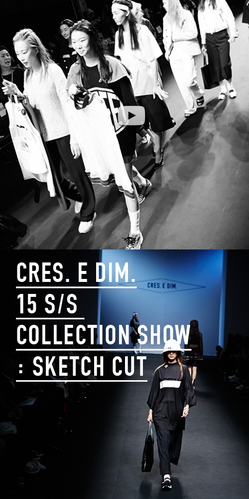 CRES. E DIM. 15 S/S SEOUL COLLECTION SHOW : SKETCH