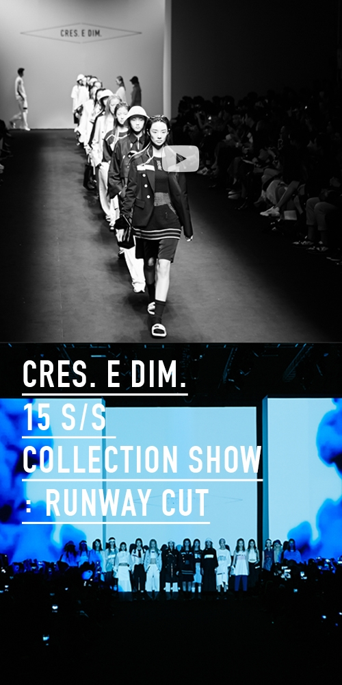 CRES. E DIM. 15 S/S COLLECTION SHOW : RUNWAY